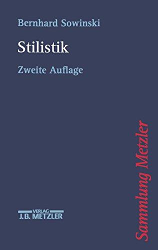 Stilistik: Stiltheorien und Stilanalysen (Sammlung Metzler)