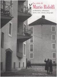 La città di mario ridolfi. architettura, urbanistica, storia, arte, cinema, fotografia. catalogo della mostra (terni, 7 gennaio-30 settembre 2006)