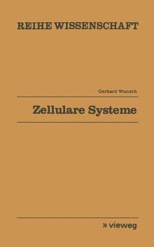 Zellulare Systeme (Reihe Wissenschaft) Zellulare Systeme