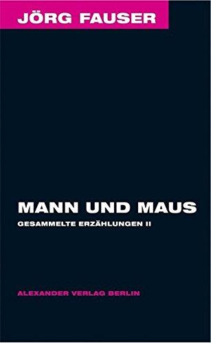 Preisvergleich Produktbild Mann und Maus (mit einer Mini-DVD) (Jörg-Fauser: Gesammelte Erzählungen, Band 2)