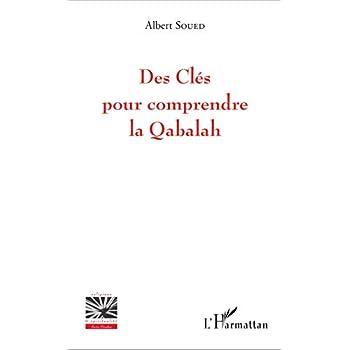 Des Clés pour comprendre la Qabalah