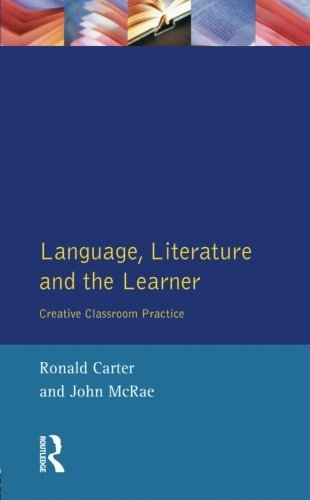 Language, Literature and the Learner: Creative Classroom Practice (Applied Linguistics and Language Study) by Ronald Carter (1996-11-21)