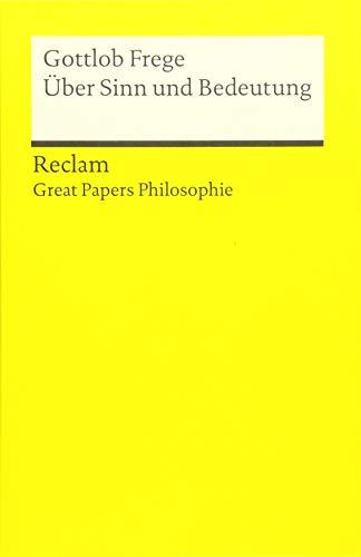 Über Sinn und Bedeutung: [Great Papers Philosophie] (Reclams Universal-Bibliothek)
