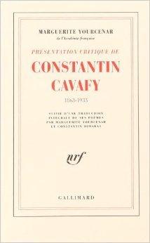 Poèmes de Constantin Cavafis ,Constantin Dimaras (Traduction),Marguerite Yourcenar (Traduction) ( 20 juin 1958 )