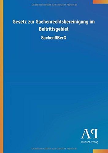 Gesetz zur Sachenrechtsbereinigung im Beitrittsgebiet: SachenRBerG