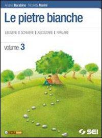 Le pietre bianche Volume 3 con Racconti del Novecento italiano e Laboratorio delle competenze 3. Con espansione online. Per la Scuola media