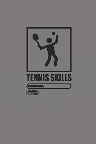 TENNIS SKILLS: Notizbuch für Tennis Spieler Notebook Journal 6x9 lined -