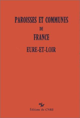 Eure-et-Loir : Dictionnaire d'histoire administrative et démographique