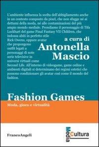 Fashion games. Moda, gioco e virtualità (Media cultura)