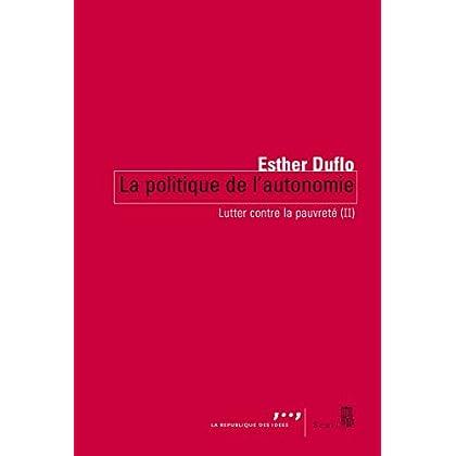 Lutter contre la pauvreté : Tome 2, La politique de l'autonomie