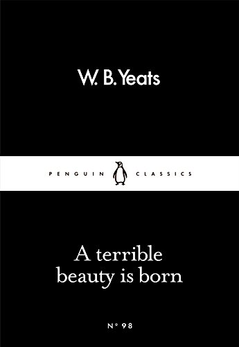 A Terrible Beauty Is Born (Penguin Little Black Classics)