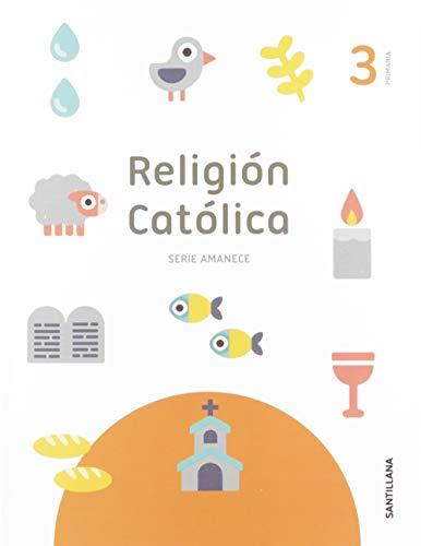 RELIGION 3 PRIMARIA SERIE AMANECE SANTILLANA