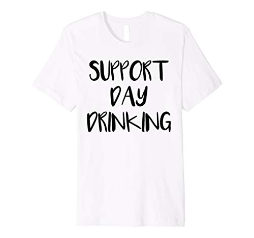 41fc997b Support day drinking tees al mejor precio de Amazon en SaveMoney.es