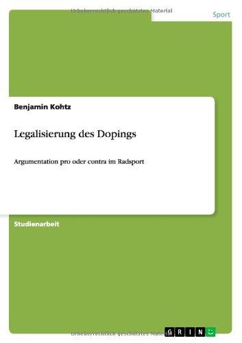 Legalisierung des Dopings: Argumentation pro oder contra im Radsport