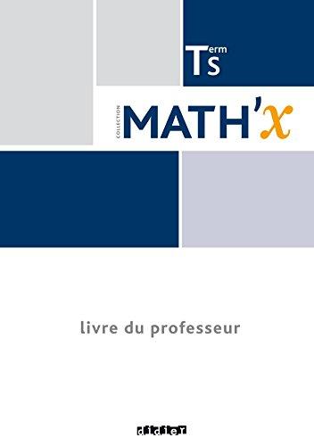 Math'X Term S spcifique et spcialit (d.2016) - Livre professeur
