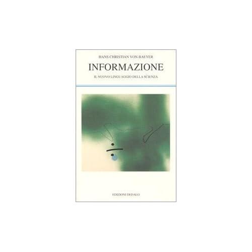 Informazione. Il Nuovo Linguaggio Della Scienza