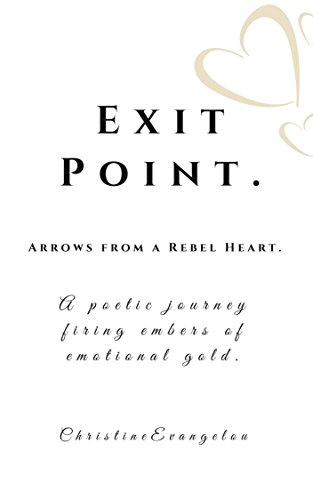 Exit Point: Arrows From a Rebel Heart