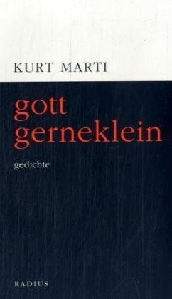 gott gerneklein von Kurt Marti (März 2006) Broschiert