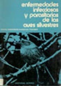 Enfermedades infecciosas y parasitarias de las aves silvestres por John W. Davis