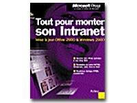Tout pour monter son intranet, 2e édition : Créez de puissants Intranets avec Microsoft Office 2000 (avec CD-Rom)