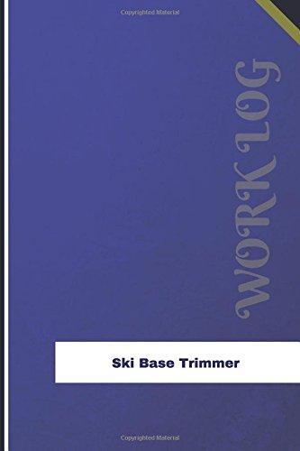 Ski Base Trimmer Work Log: Work Journal, Work Diary, Log - 126 pages, 6 x 9 inches (Orange Logs/Work Log) (Log Base)
