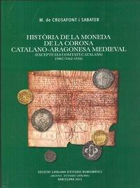 Historia De La Moneda De La Corona Catalano-aragonesa Medieval (Història monetària catalana) por Miquel de Crusafont i Sabater