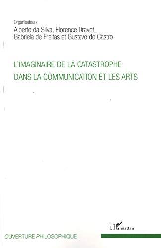 L'imaginaire de la catastrophe dans la communication et les arts