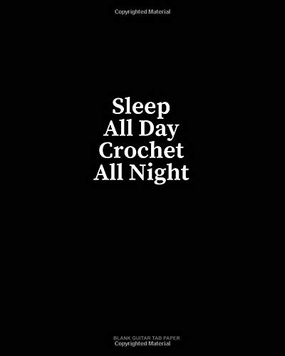 Sleep All Day Crochet All Night: Blank Guitar Tab Paper por Minkyo Press