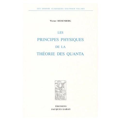 Les principes physiques de la théorie des quanta