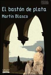 BASTON DE PLATA EL par Blasco Martin