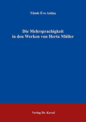 Die Mehrsprachigkeit in den Werken von Herta Müller (Studien zur Germanistik)
