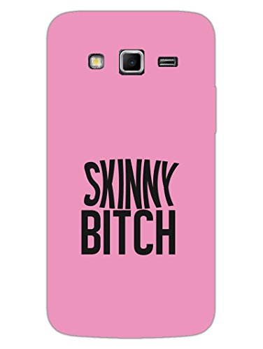 Samsung Grand 2 Back Cover - Skinny Bitch - Diet Guru - Quote - For Skinny Bitch Followers - Designer Printed Hard Shell Case  available at amazon for Rs.424
