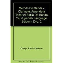 Metodo de Banda: Clarinete, Volume 2: Aprende a Tocar Al Estilo de Banda Ya!