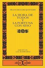 La hora de todos y la  Fortuna con seso (CLÁSICOS CASTALIA, C/C.) por Lía Schwartz