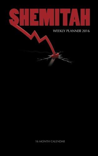 Shemitah Weekly Planner 2016: 16 Month Calendar