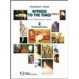 Witness to the times compact. Con espansione online. Per le Scuole superiori: 2