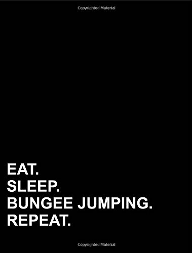 Eat Sleep Bungee Jumping Repeat: Composition Notebook: College Ruled Diary For Girls, Journals For Women, Composition Book College Ruled, 7.44