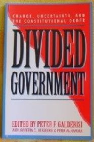 Divided Government: Change, Uncertainty, and the Constitutional Order (Studies in American Political Institutions and Public Policy) por Peter F. Galderisi