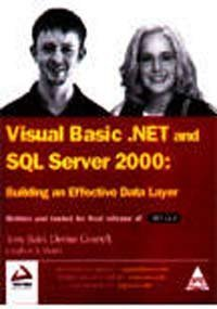 VB.Net and SQL Server 2000: Building an Effective Data Layer