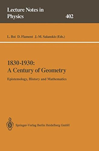 1830-1930: A Century of Geometry: Epistemology, History and Mathematics (Lecture Notes in Physics) (English and French Edition)