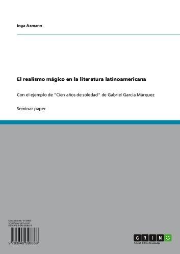 El realismo mágico en la literatura latinoamericana: Con el ejemplo de