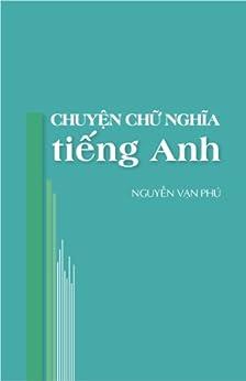 Chuyện Chữ & Nghĩa (English Edition) di [Vạn Phú, Nguyễn]