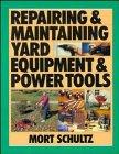 Repairing & Maintaining Yard Equipment & Power Tools (Mortis Engine)
