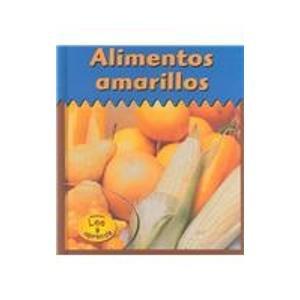 Alimentos Amarillos = Yellow Foods (HEINEMANN LEE Y APRENDE/HEINEMANN READ AND LEARN (SPANISH)) por Patricia Whitehouse