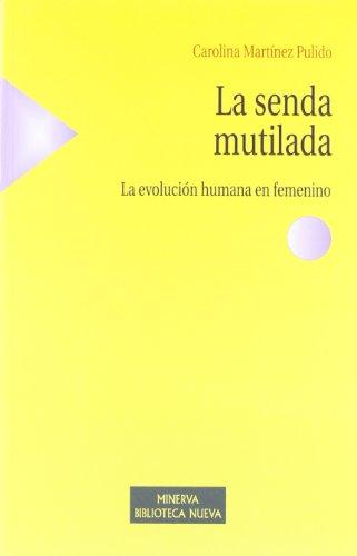 La senda mutilada: La evolución humana en femenino (Minerva Biblioteca Nueva)