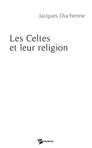 Les Celtes et Leur Religion