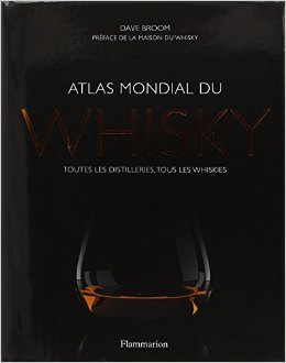 atlas-mondial-du-whisky-de-dave-broom-thierry-bnitah-prface-christian-diebold-traduction-17-septembre-2011