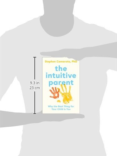 The Intuitive Parent: Why the Best Thing for Your Child Is You
