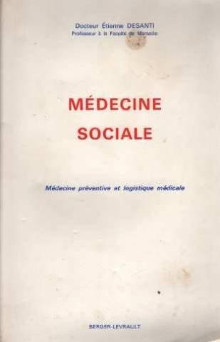 Médecine sociale. médecine préventive et logistique médicale
