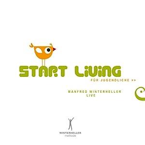 Start living für Jugendliche: Manfred Winterheller Live